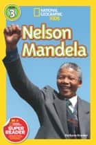 National Geographic Readers: Nelson Mandela ebook by Barbara Kramer