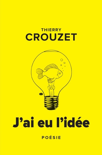 J'ai eu l'idée ebook by Thierry Crouzet