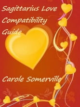 Sagittarius Love Compatibility Guide ebook by Carole Somerville