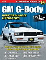 GM G-Body Performance Upgrades 1978-1987 - Chevy Malibu & Monte Carlo, Pontiac Grand Prix, Olds Cutlass Supreme & Buick Regal ebook by Joe Hinds