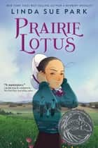 Prairie Lotus ebook by Linda Sue Park