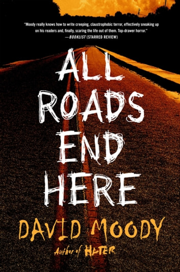 All Roads End Here ebook by David Moody