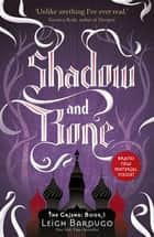 The Grisha: Shadow and Bone - Book 1 ebook by The Language of Thorns Leigh Bardugo