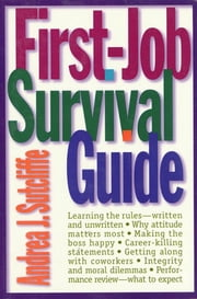First-Job Survival Guide ebook by Andrea J. Sutcliffe