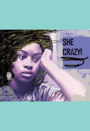 """SHE CRAZY!"" ebook by Donald Duff"