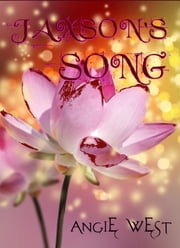 Jaxson's Song ebook by Angie West