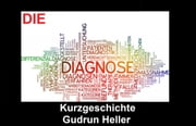 Die Diagnose ebook by Gudrun Heller
