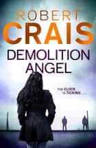 Demolition Angel ebook by Robert Crais