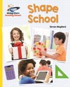Reading Planet - Shape School - Yellow: Galaxy eBook by Simon Mugford