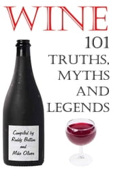 Wine - 101 Truths, Myths and Legends ebook by Roddy Button
