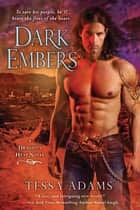 Dark Embers - A Dragon's Heat Novel ebook by Tessa Adams