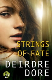 Strings of Fate - The Mistresses of Fate, Book One ebook by Deirdre Dore