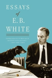 Essays of E. B. White ebook by E. B. White