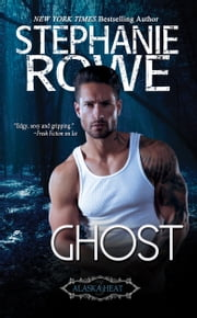 Ghost (Alaska Heat) ebook by Stephanie Rowe