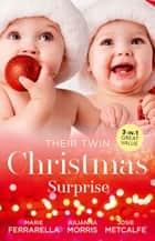 Their Twin Christmas Surprise/Twins on the Doorstep/Christmas with Carlie/Twins for a Christmas Bride ebook by