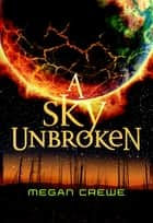 A Sky Unbroken ebook by Megan Crewe
