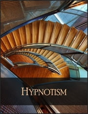 Hypnotism: Complete Hypnotism, Mesmerism, Mind-Reading and Spiritualism - How to Hypnotize - Being an Exhaustive and Practical System of Method, Application and Use ebook by A. Alpheus