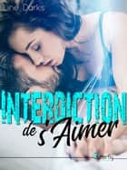 Interdiction de s'aimer eBook by Line Darks