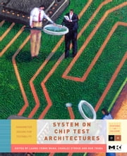 System-on-Chip Test Architectures: Nanometer Design for Testability ebook by Wang, Laung-Terng