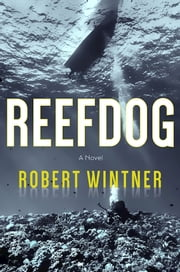 Reefdog - A Novel ebook by Robert Wintner