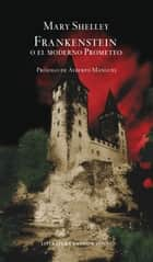 Frankenstein o el moderno Prometeo eBook by Mary Shelley