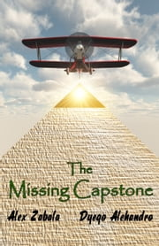 The Missing Capstone ebook by Dyego Alehandro