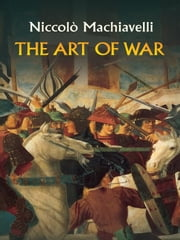 The Art of War ebook by Niccolò Machiavelli,Henry Neville