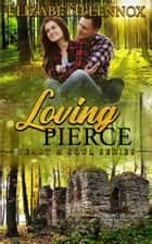 Loving Pierce ebook by Elizabeth Lennox
