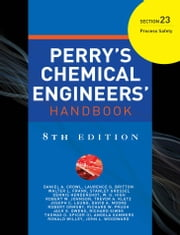 Perry's Chemical Engineer's Handbook, 8th Edition, Section 23: Process Safety ebook by Crowl, Daniel A.