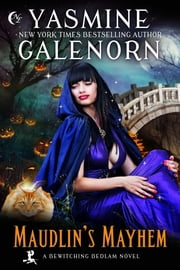 Maudlin's Mayhem ebook by Yasmine Galenorn