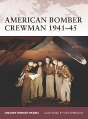 American Bomber Crewman 1941-45 ebook by Gregory Barnes,Sean O'Brogain