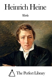 Works of Heinrich Heine ebook by Heinrich Heine