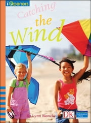 iOpener: Catching the Wind ebook by DK Publishing