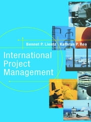 International Project Management ebook by Bennet Lientz,Kathryn Rea