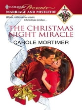 The Christmas Night Miracle ebook by Carole Mortimer