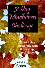 31 Day Mindfulness Challenge ebook by Laura Green
