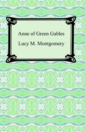 Anne of Green Gables ebook by Lucy M. Montgomery