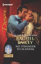 No Stranger to Scandal - A Single Dad Romance ebook by Rachel Bailey
