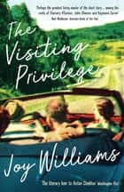 The Visiting Privilege ebook by Joy Williams