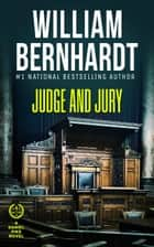 Judge and Jury - Daniel Pike Legal Thriller Series, #5 ebook by WILLIAM BERNHARDT