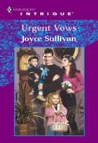 Urgent Vows (Mills & Boon Intrigue) ebook by Joyce Sullivan