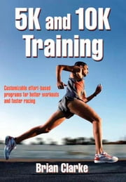 5K and 10K Training ebook by Clarke,Brian