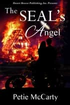 The SEAL's Angel ebook by Petie McCarty