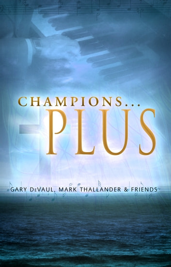 Champions...Plus ebook by Gary DeVaul,Mark Thallander