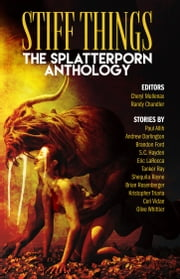 Stiff Things: The Splatterporn Anthology ebook by Cheryl Mullenax,Randy Chandler