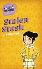 A Billie B Mystery #5: Stolen Stash - Stolen Stash ebook by Sally Rippin, Aki Fukuoka