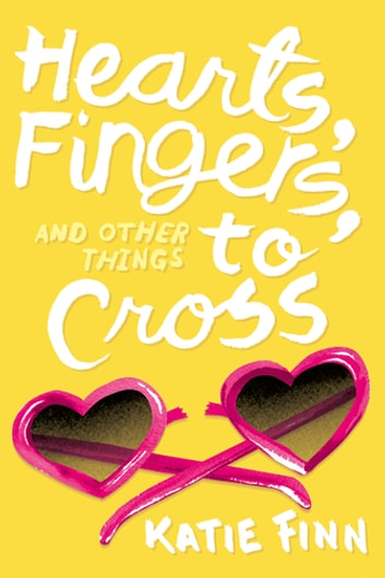 Hearts fingers and other things to cross ebook by katie finn hearts fingers and other things to cross ebook by katie finn fandeluxe Gallery