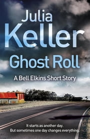 Ghost Roll (A Bell Elkins Novella) - An unputdownable thriller ebook by Julia Keller