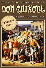 DON QUIXOTE - Complete, Over 300 illustrations and Free Audiobook Links ebook by Miguel de Cervantes