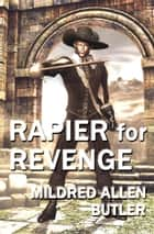 Rapier for Revenge eBook by Mildred Allen Butler